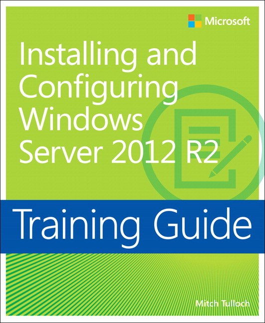 Training Guide Installing and Configuring Windows Server 2012 R2 (MCSA)