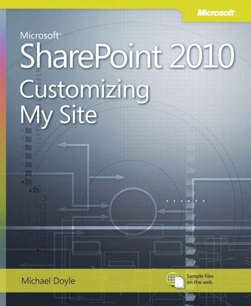 Microsoft SharePoint 2010 Customizing My Site