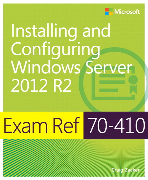 Exam Ref 70-410 Installing and Configuring Windows Server 2012 R2 (MCSA), 2nd Edition