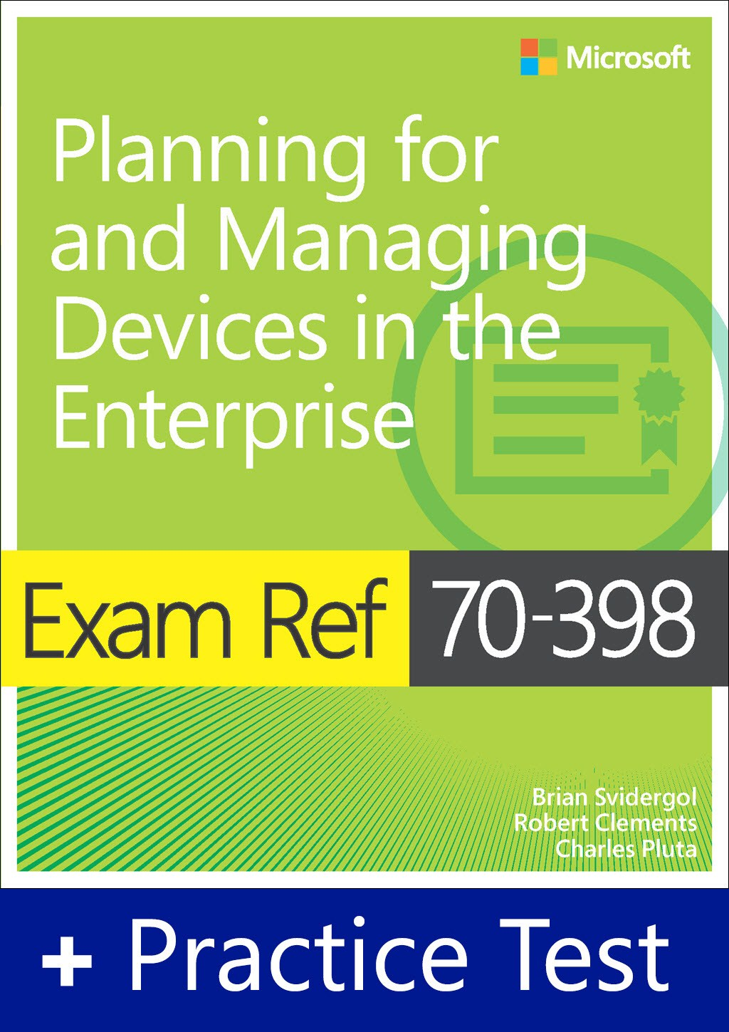 Exam Ref 70-398 Planning for and Managing Devices in the Enterprise with Practice Test