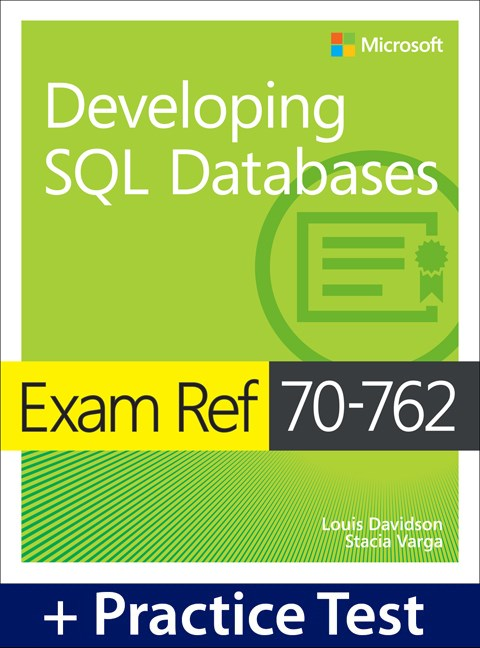 Exam Ref 70-762 Developing SQL Databases with Practice Test