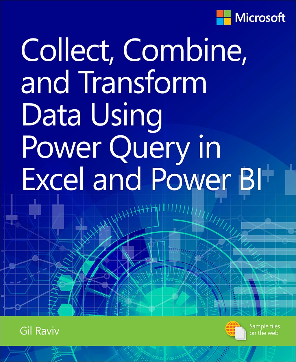 Collect, Combine, and Transform Data using Power Query in Excel and Power BI Collect, Combine, and Transform Data using Power Query in Excel and Power BI