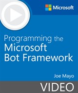 Programming the Microsoft Bot Framework (Video)