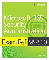 Exam Ref MS-500 Microsoft 365 Security Administration