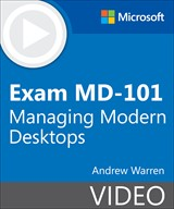 Exam MD-101 Managing Modern Desktops (Video)