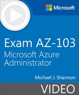 Exam AZ-103 Microsoft Azure Administrator (Video)