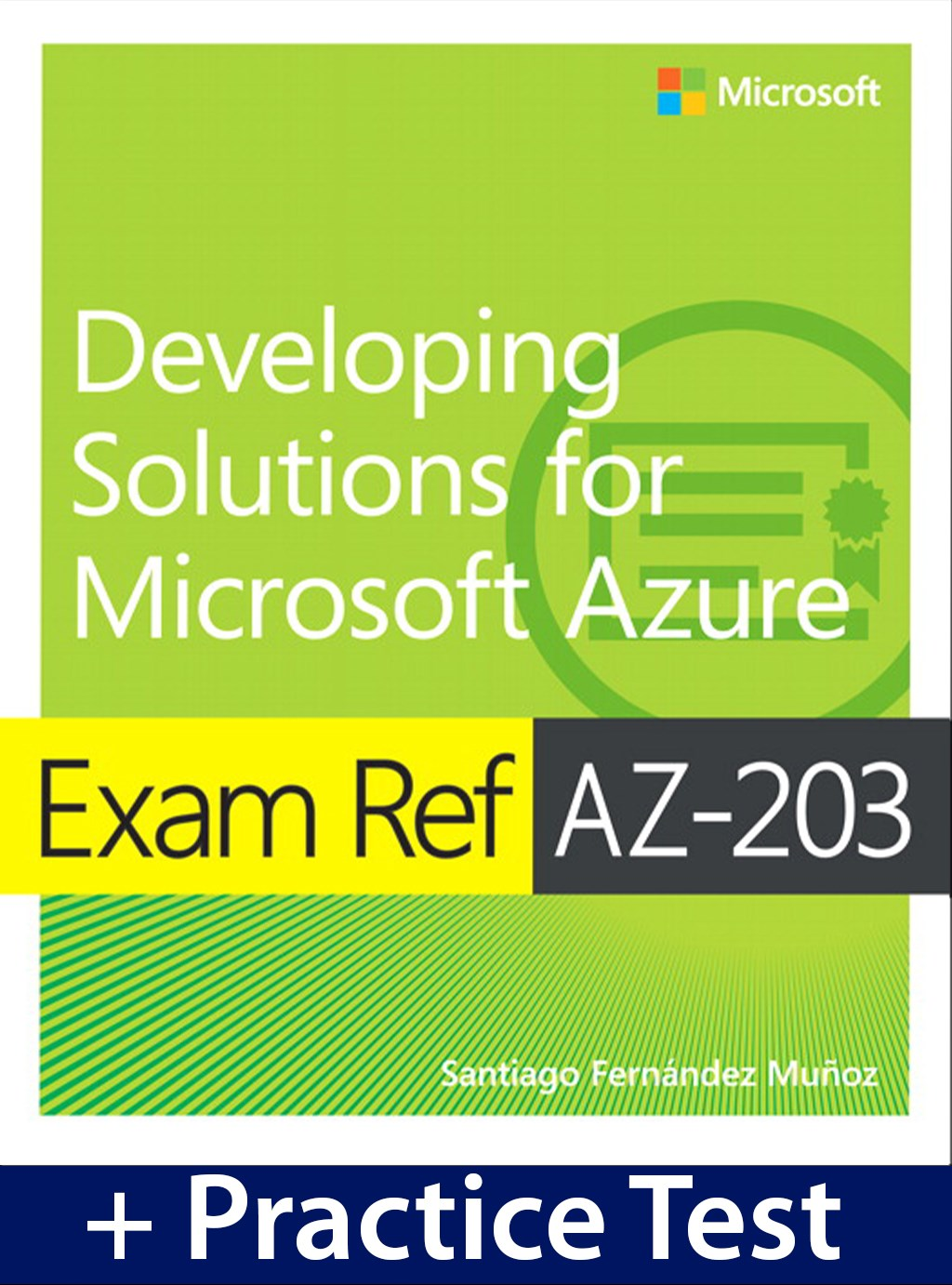 Exam Ref AZ-203 Developing Solutions for Microsoft Azure with Practice Test