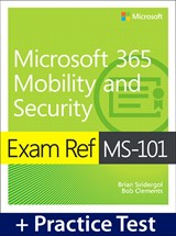 Exam Ref MS-101 Microsoft 365 Mobility and Security with Practice Test