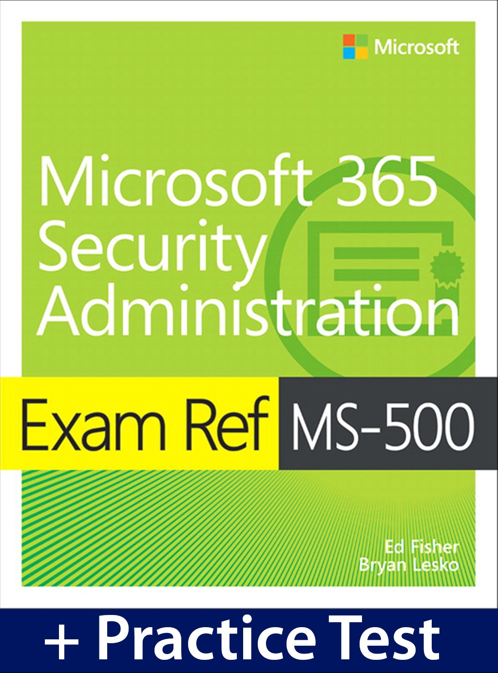 Exam Ref MS-500 Microsoft 365 Security Administration with Practice Test
