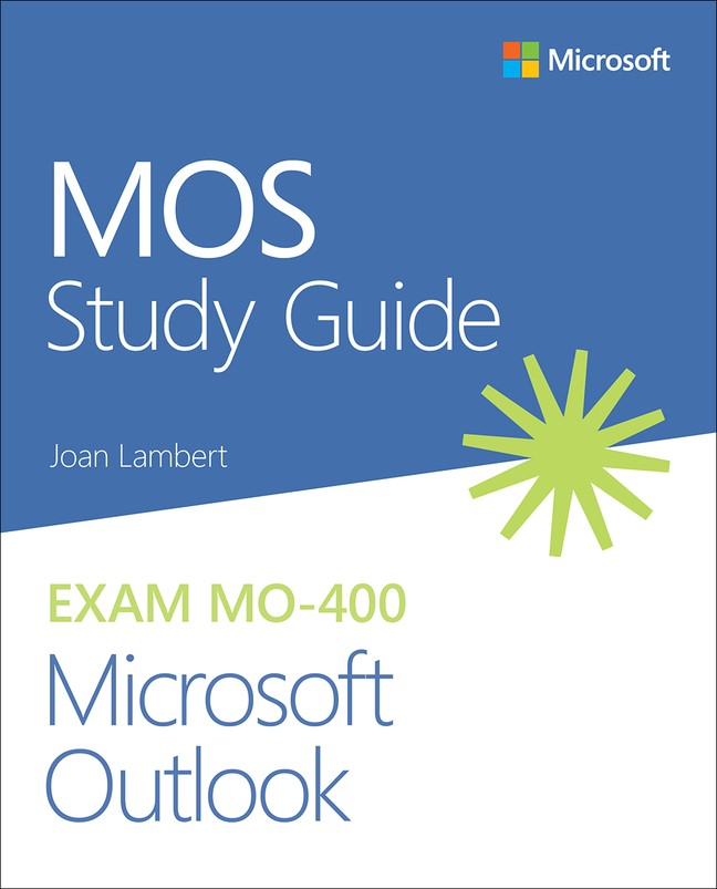MOS Study Guide for Microsoft Outlook Exam MO-400