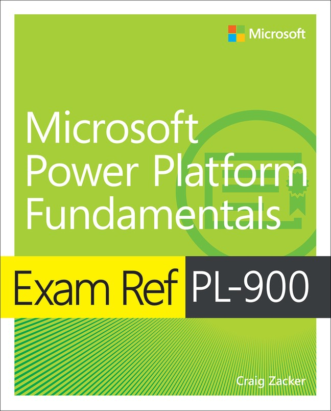 Exam Ref PL-900 Microsoft Power Platform Fundamentals