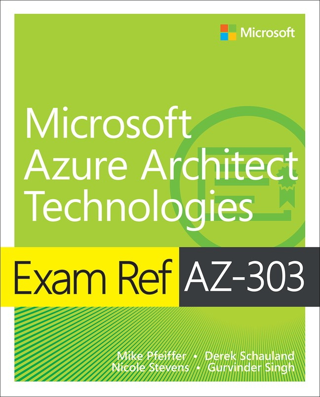 Exam Ref AZ-303 Microsoft Azure Architect Technologies