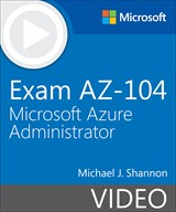 Exam AZ-104 Microsoft Azure Administrator (Video)