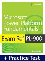 Exam Ref PL-900 Microsoft Power Platform Fundamentals with Practice Test