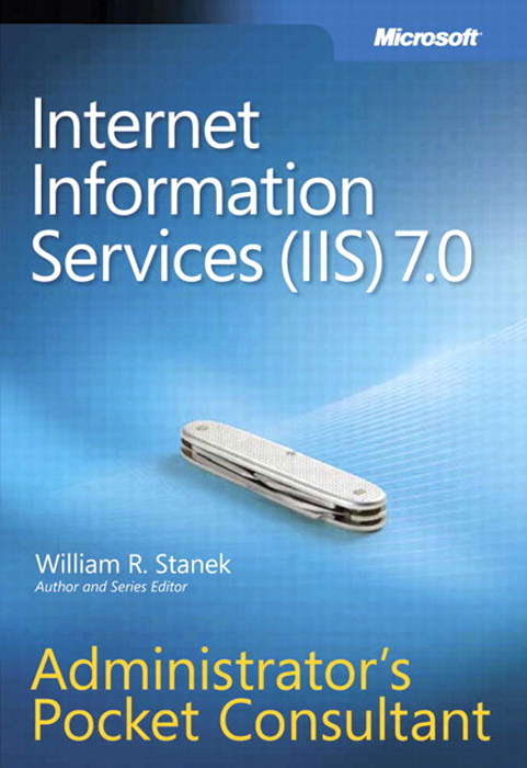 Internet Information Services (IIS) 7.0 Administrator's Pocket Consultant