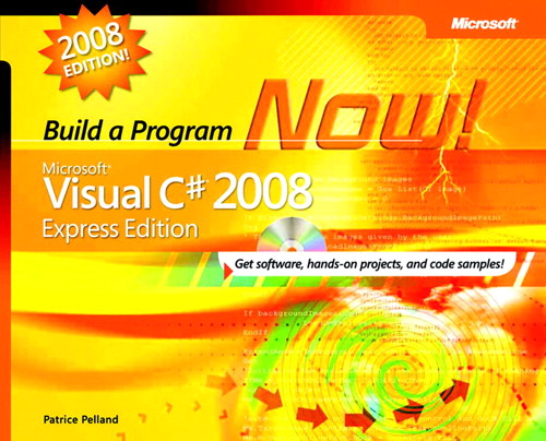 Microsoft Visual C# 2008 Express Edition: Build a Program Now!
