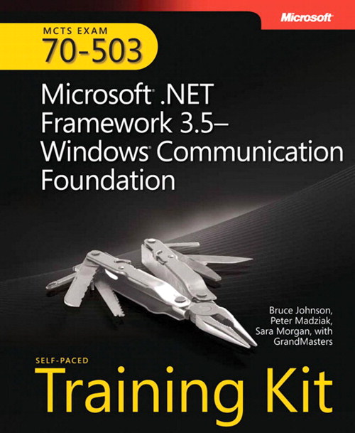 MCTS Self-Paced Training Kit (Exam 70-503): Microsoft .NET Framework 3.5 Windows Communication Foundation