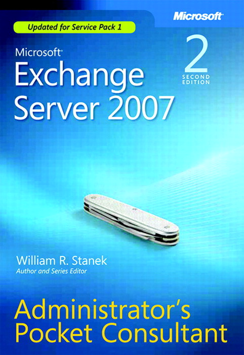Microsoft Exchange Server 2007 Administrator's Pocket Consultant, 2nd Edition