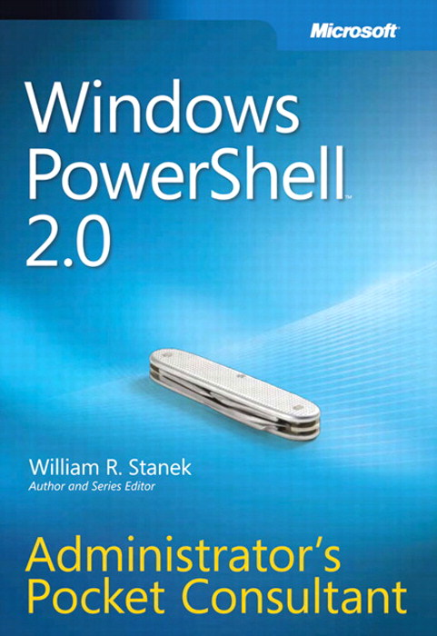 Windows PowerShell 2.0 Administrator's Pocket Consultant