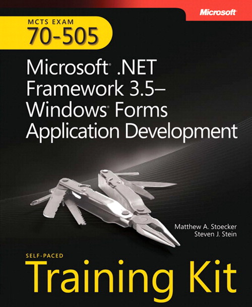 Self-Paced Training Kit (Exam 70-505) Microsoft .NET Framework 3.5 Windows Forms Application Development (MCTS)