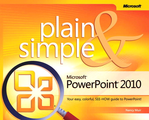 Microsoft PowerPoint 2010 Plain & Simple