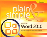 Microsoft Word 2010 Plain & Simple