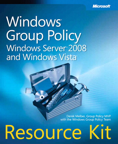 Windows Group Policy Resource Kit: Windows Server 2008 and Windows Vista