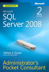 Microsoft SQL Server 2008 Administrator's Pocket Consultant, 2nd Edition