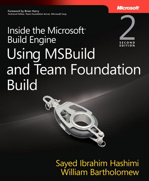 Inside the Microsoft Build Engine: Using MSBuild and Team Foundation Build, 2nd Edition