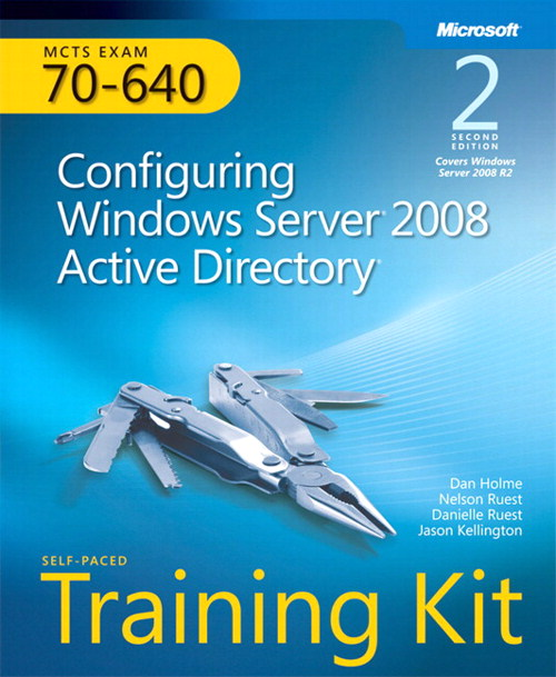 Self-Paced Training Kit (Exam 70-640) Configuring Windows Server 2008 Active Directory (MCTS), 2nd Edition