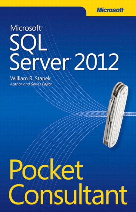 Microsoft SQL Server 2012 Pocket Consultant