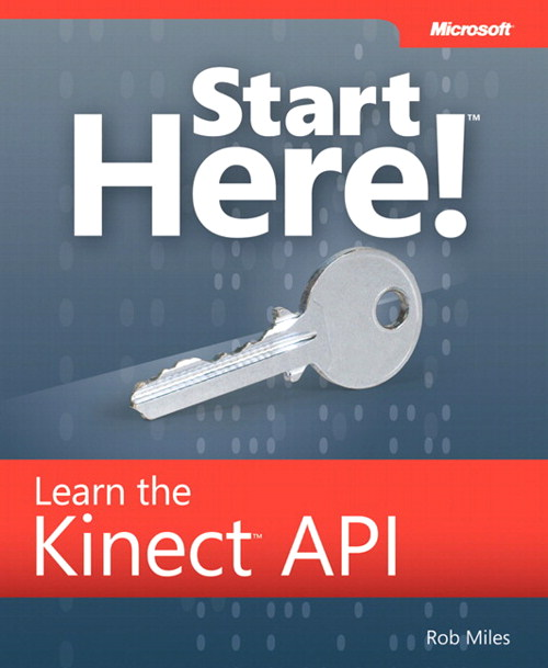 Start Here! Learn the Kinect API