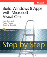 Build Windows 8 Apps with Microsoft Visual C++ Step by Step