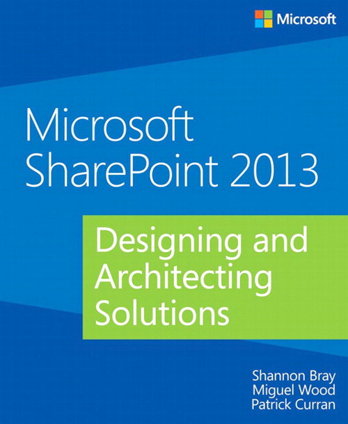 Microsoft SharePoint 2013 Designing and Architecting Solutions