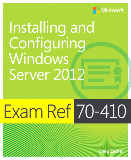 Exam Ref 70-410 Installing and Configuring Windows Server 2012 (MCSA)