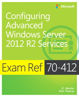 Exam Ref 70-412 Configuring Advanced Windows Server 2012 R2 Services (MCSA)