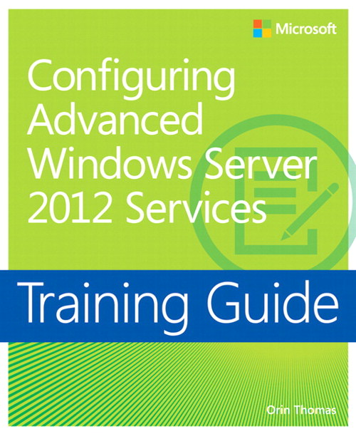 Training Guide Configuring Windows Server 2012 Advanced Services (MCSA)