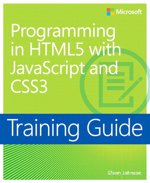 Programming in HTML5 with JavaScript and CSS3 Training Guide: 70-480