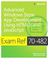 Exam Ref 70-482 Advanced Windows Store App Development using HTML5 and JavaScript (MCSD)