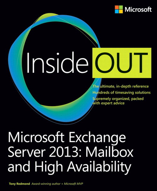 Microsoft Exchange Server 2013 Inside Out Mailbox and High Availability