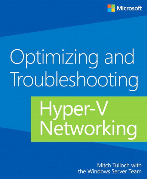 Optimizing and Troubleshooting Hyper-V Networking