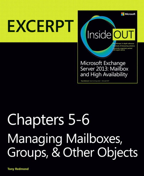 Managing Mailboxes, Groups, & Other Objects: EXCERPT from Microsoft Exchange Server 2013 Inside Out