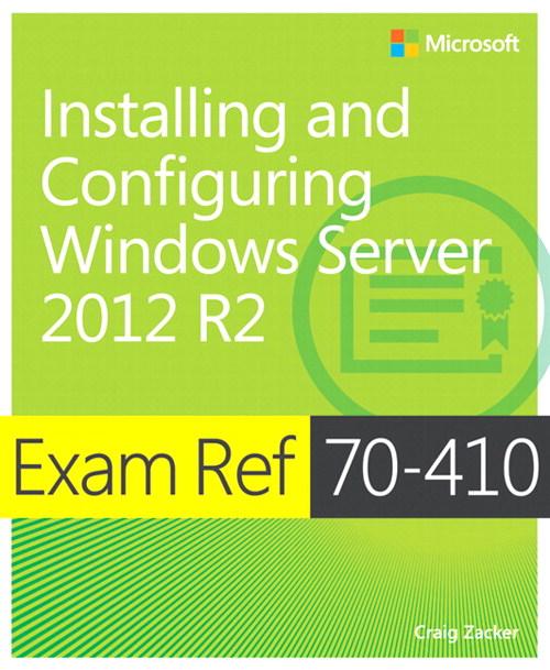 Exam Ref MCSA 70-410: Installing and Configuring Windows Server 2012 R2