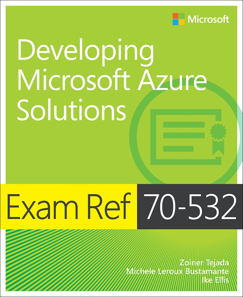 Exam Ref 70-532 Developing Microsoft Azure Solutions