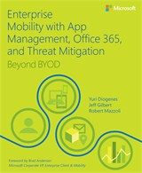 Enterprise Mobility with App Management, Office 365, and Threat Mitigation: Beyond BYOD