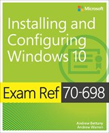 Exam Ref 70-698 Installing and Configuring Windows 10