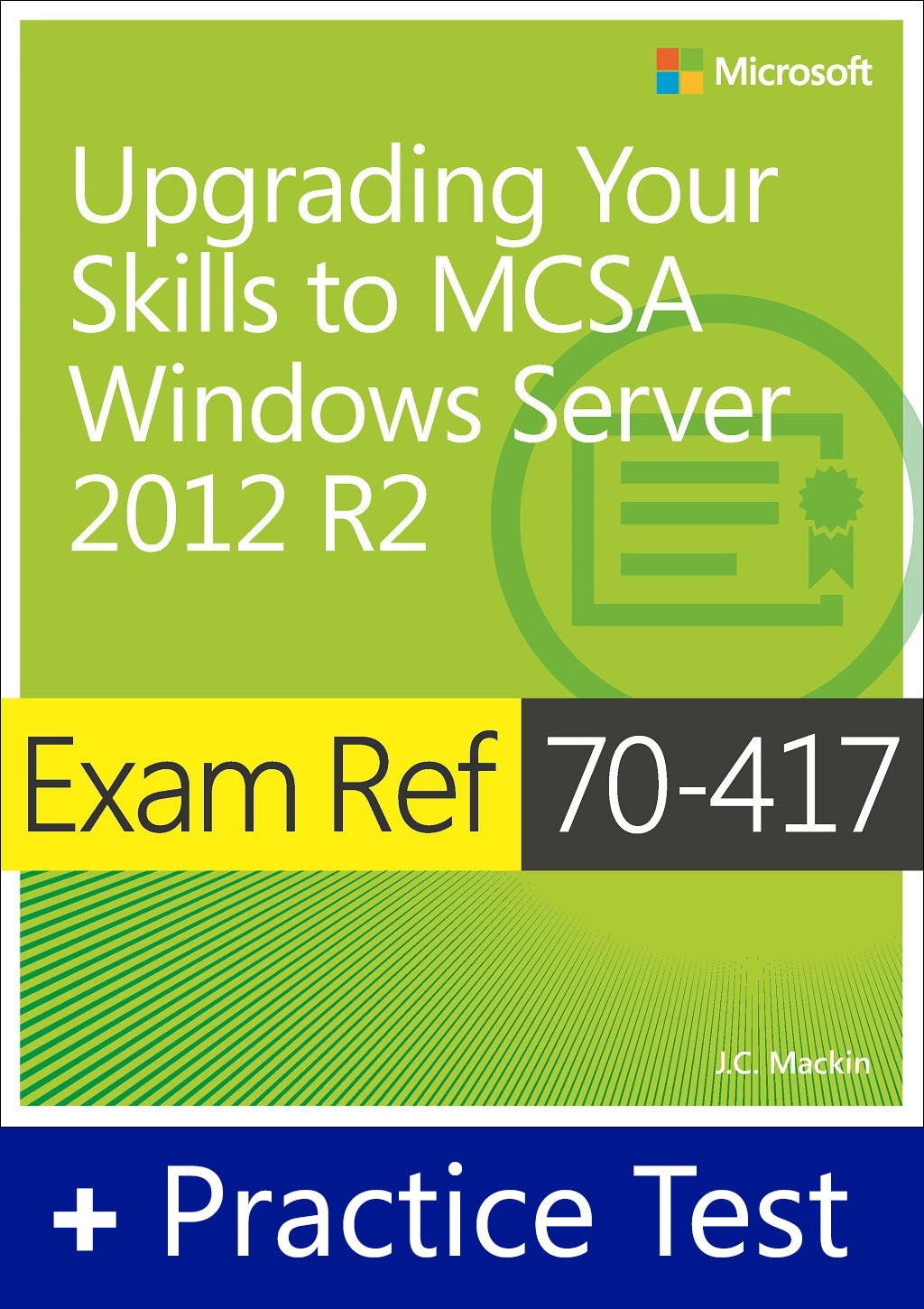 Exam Ref 70-417 Upgrading Your Skills to MCSA Windows Server 2012 R2 with Practice Test