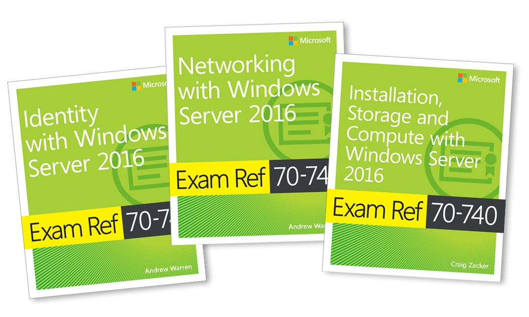Mcsa Windows Server 2016 Exam Ref 3 Pack Exams 70 740 70 741 And