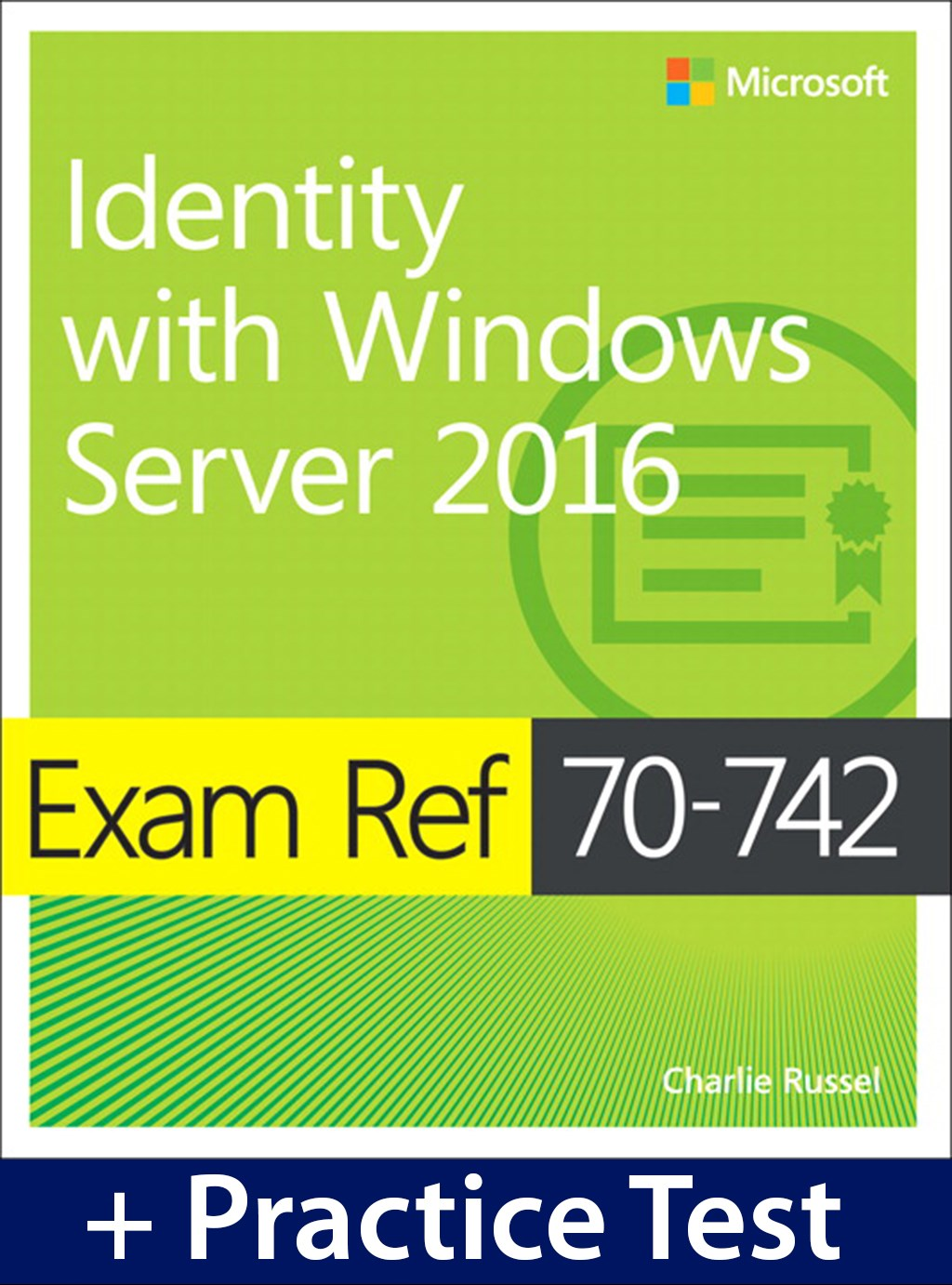 Exam Ref 70-742 Identity with Windows Server 2016 with Practice Test