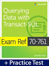 Exam Ref 70-761 Querying Data with Transact-SQL with Practice Test